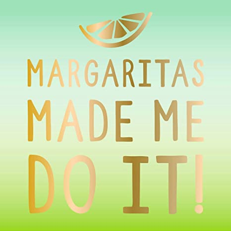 60 Count, 3 Packs of 20 Margaritas Made Me Do It Beverage//Appetizer//Dessert Napkins