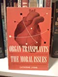 Organ Transplants; the Moral Issues, Cathie Lyons, 0664248977