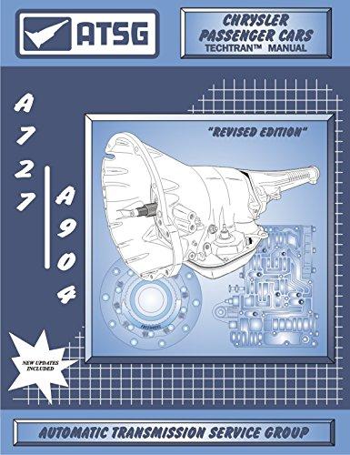 ATSG A727 / 904 Chrysler Transmission Repair Manual (A727 Transmission - A727 Transmission Rebuild Kit - Best Repair Book Available!)