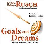 Goals and Dreams: A Freelancer's Survival Guide Short Book | Kristine Kathryn Rusch