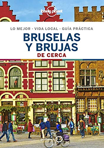 Bruselas y Brujas De cerca 4: 1 (Guías De cerca Lonely Planet) por Helena Smith