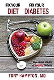 Fix Your Diet, Fix Your Diabetes: Your Dietary Solution to Reversing Diabetes
