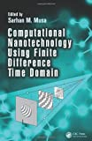 Computational Nanotechnology Using Finite Difference Time Domain, , 1466583614