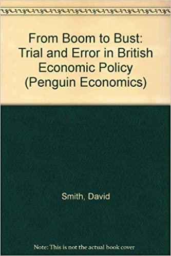 From boom to bust - trial and error in British economic policy