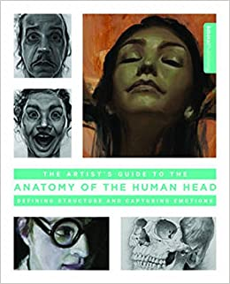 Artist's Guide To The Anatomy Of The Human Head: Defining Structure And Capturing Emotions por 3dtotal Publishing epub