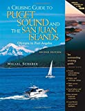 img - for A Cruising Guide to Puget Sound and the San Juan Islands: Olympia to Port Angeles by Migael Scherer (2005-01-06) book / textbook / text book
