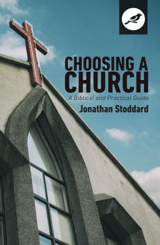 Choosing a Church: A Biblical and Practical Guide