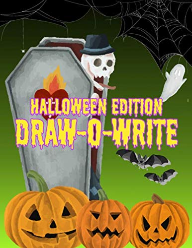 Draw-o-Write: Halloween Holiday Edition Drawing And Writing Activity Book With Guided Prompt Ideas Large Size Ghoul Jack-o-lantern Pumpkin Theme Design