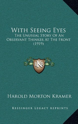 Download With Seeing Eyes: The Unusual Story Of An Observant Thinker At The Front (1919) pdf