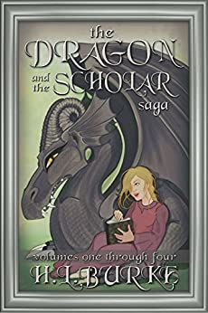 The Dragon and the Scholar Saga: Complete Fantasy Romance Series Boxset by [Burke, H. L.]