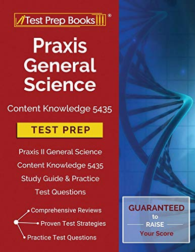 Knowledge Study Guide - Praxis General Science Content Knowledge 5435 Test Prep: Praxis II General Science Content Knowledge 5435 Study Guide & Practice Test Questions