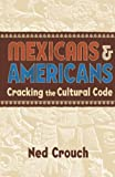 Mexicans and Americans, Ned Crouch, 185788342X