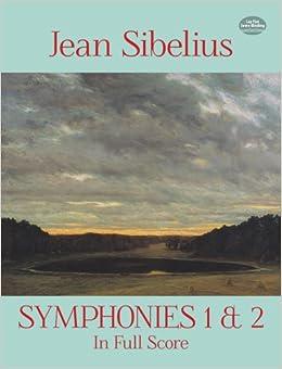 Sibelius: Symphonies 1 and 2 in Full Score