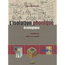 L'isolation phonique écologique -- Matériaux et mise en oeuvre