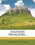 Legendes Françaises..., Édouard d' Anglemont, 1275531342
