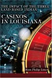 The Impact of the Three Land Based Indian Casinos in Louisiana, Ross Liner, 0595334601