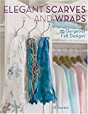 Elegant Scarves And Wraps: 25 Gorgeous Felt Designs