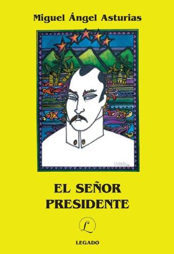 El Señor Presidente: Miguel Ángel Asturias, Editorial Legado S.A.: 9789977993591: Amazon.com: Books