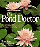 The Pond Doctor: Planning & Maintaining A Healthy Water Garden