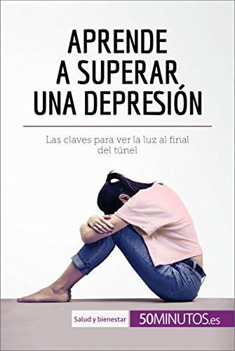Aprende a superar una depresión: Las claves para ver la luz ...