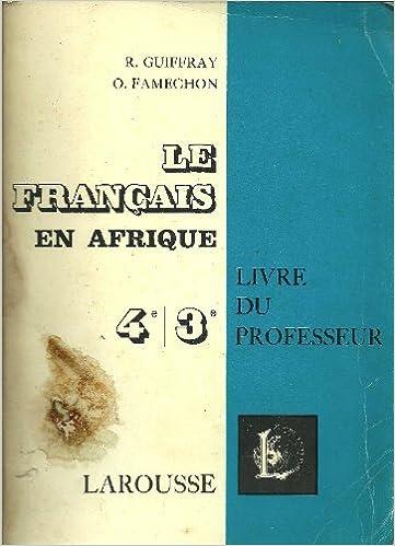 Le Francais En Afrique 4e 3e Le Livre Du Professeur R