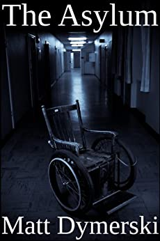 The Asylum by [Dymerski, Matt]