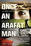 img - for Once an Arafat Man: The True Story of How a PLO Sniper Found a New Life book / textbook / text book