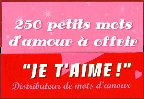 Je Taime Distributeur De Mots Damour 250 Petits Mots D