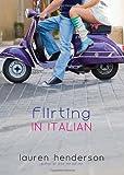 Flirting in Italian, Lauren Henderson, 0385741359