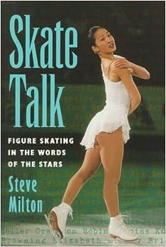 Descargar Skate Talk: Figure Skating In The Words Of The Stars Epub Gratis