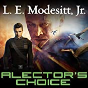 Alector's Choice: Corean Chronicles, Book 4 | L. E. Modesitt, Jr.