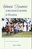 Cultural Dynamics of Religious Change in Oceania, , 9067181196