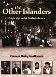 The Other Islanders, Frances R. Karttunen, 0932027938