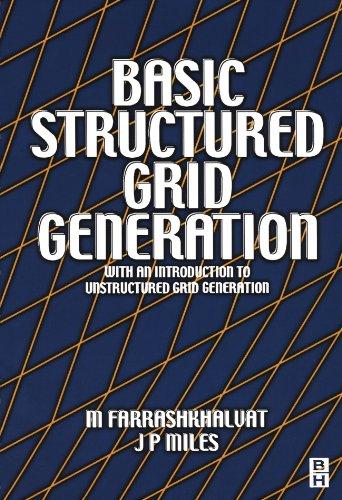 Basic Structured Grid Generation: With an introduction to unstructured grid generation by Brand: Butterworth-Heinemann