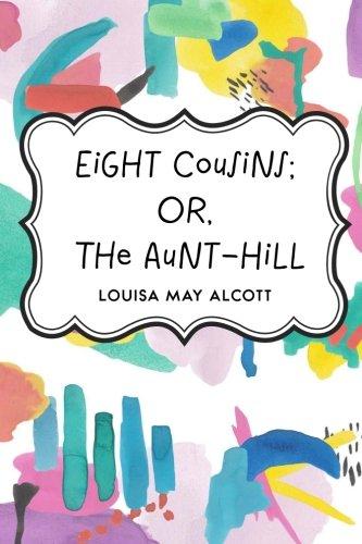 Eight Cousins; Or, The Aunt-Hill pdf epub