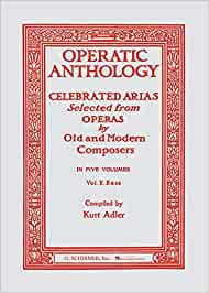 Operatic Anthology - Volume 5: Celebrated Arias Selected from Operas by Old and Modern Composers
