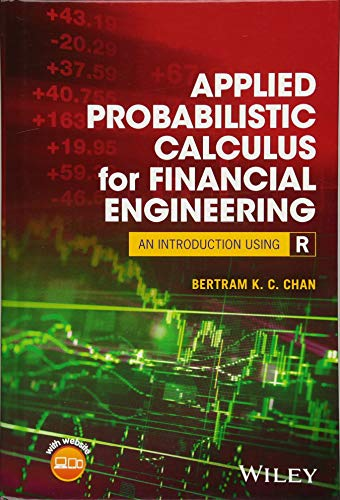 Applied Probabilistic Calculus for Financial Engineering: An Introduction Using R (Applied Calculus For Business Economics And Finance)