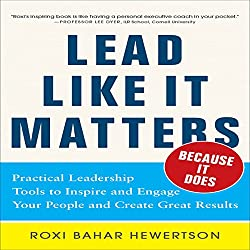 Lead Like It Matters... Because It Does