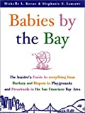 img - for Babies by the Bay: The Insider's Guide to Everything from Doctors and Diapers to Playgrounds and Preschools in the San Francisco Bay Area book / textbook / text book