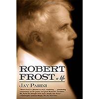 Robert Frost: A Life