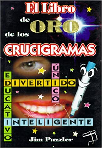 El libro de oro de los crucigramas (Spanish Edition): Jim Puzzler: 9789687968087: Amazon.com: Books
