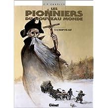 PIONNIERS DU NOUVEAU MONDE (LES) T.03 : LE CHAMP D'EN-HAUT