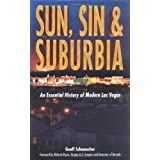 Sun, Sin and Suburbia: An Essential History of Modern Las Vegas