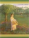 Mountain Magic, Alice B. Lentz, 0849958415