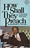How Shall They Preach: The Lyman Beecher Lectures and Five Lenten Sermons