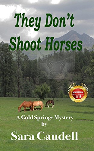 They Don't Shoot Horses: A Cold Springs Mystery by [Caudell, Sara]
