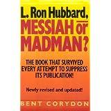 L. Ron Hubbard: Messiah or Madman