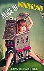Alice in Wonderland: 15 Illustrations Included (Unabridged Version)