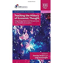 Teaching the History of Economic Thought: Integrating Historical Perspectives into Modern Economics