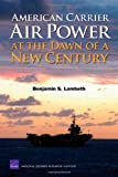 American Carrier Air Power at the Dawn of a New Century, Benjamin S. Lambeth, 0833038427